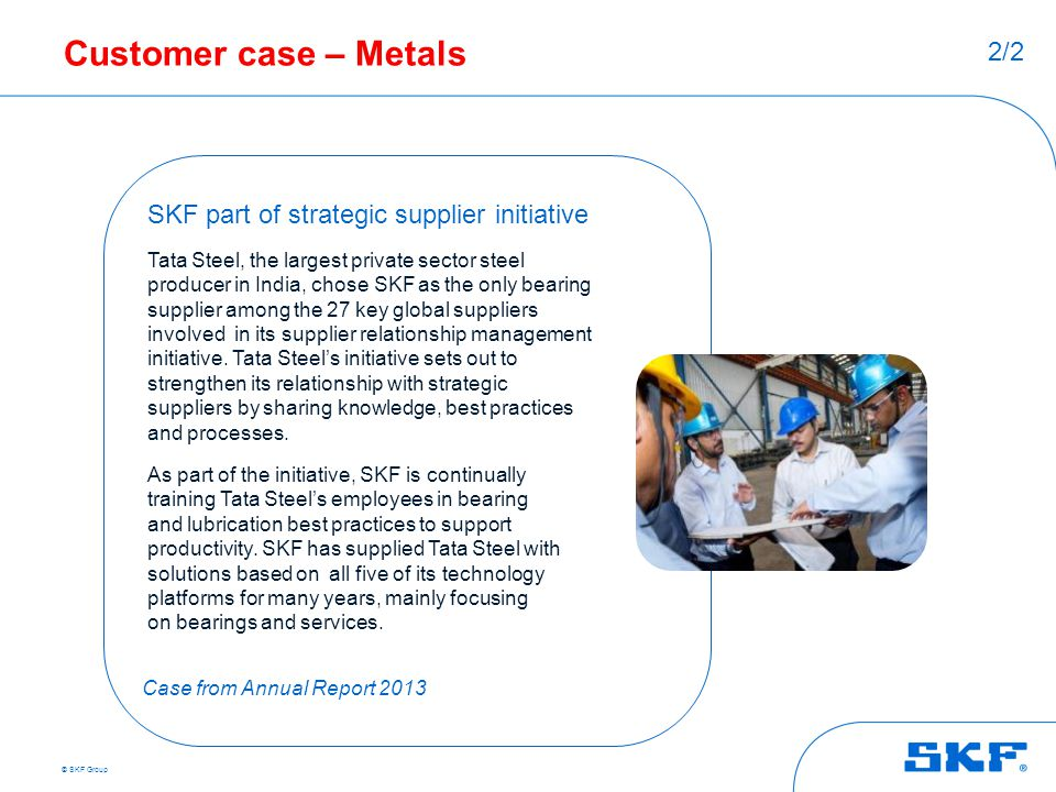 Customer case – Metals 2/2 SKF part of strategic supplier initiative