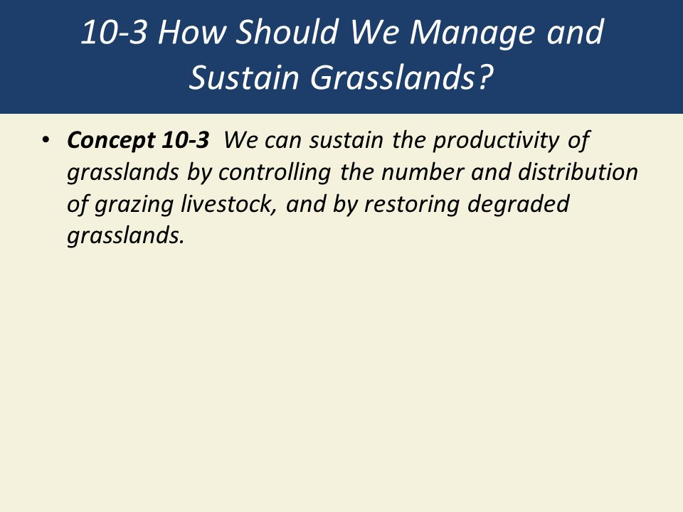 10-3 How Should We Manage and Sustain Grasslands