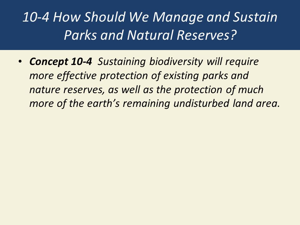 10-4 How Should We Manage and Sustain Parks and Natural Reserves