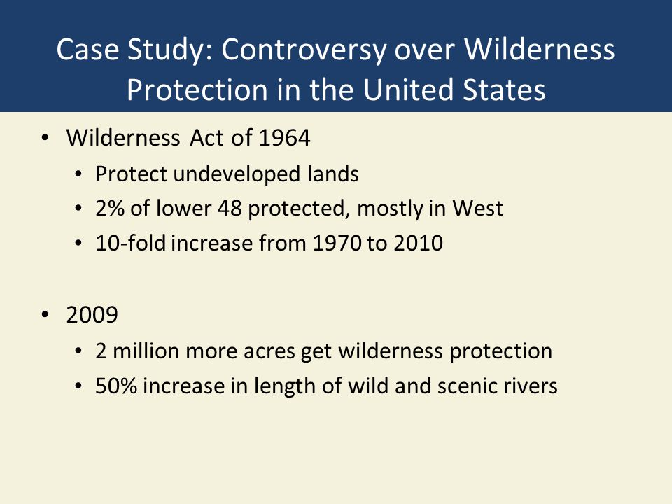 Case Study: Controversy over Wilderness Protection in the United States