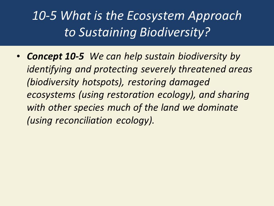 10-5 What is the Ecosystem Approach to Sustaining Biodiversity
