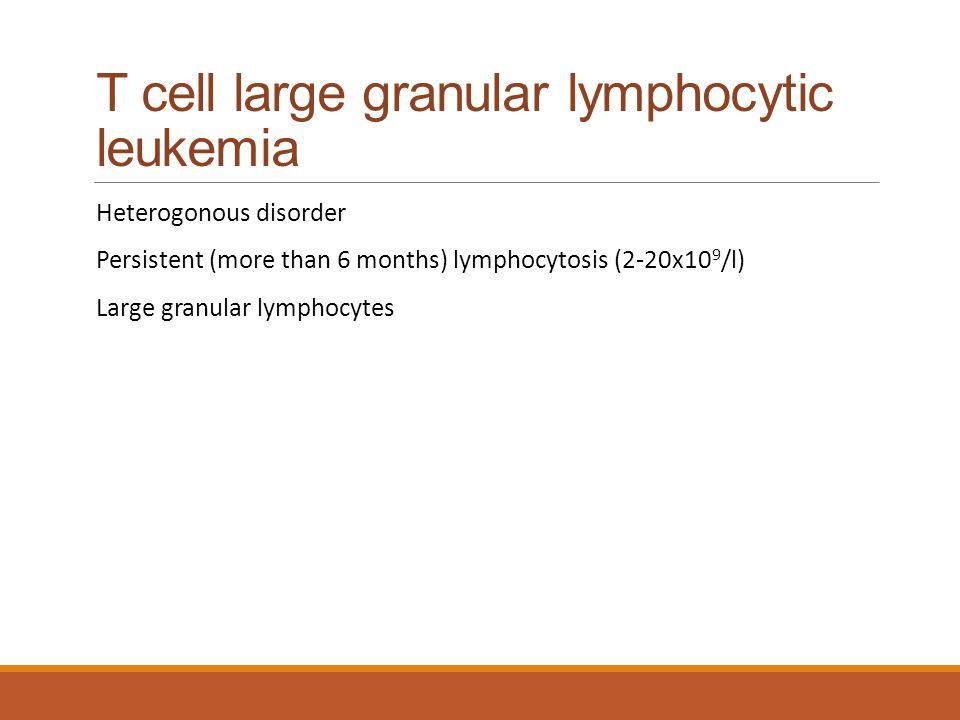 T cell large granular lymphocytic leukemia
