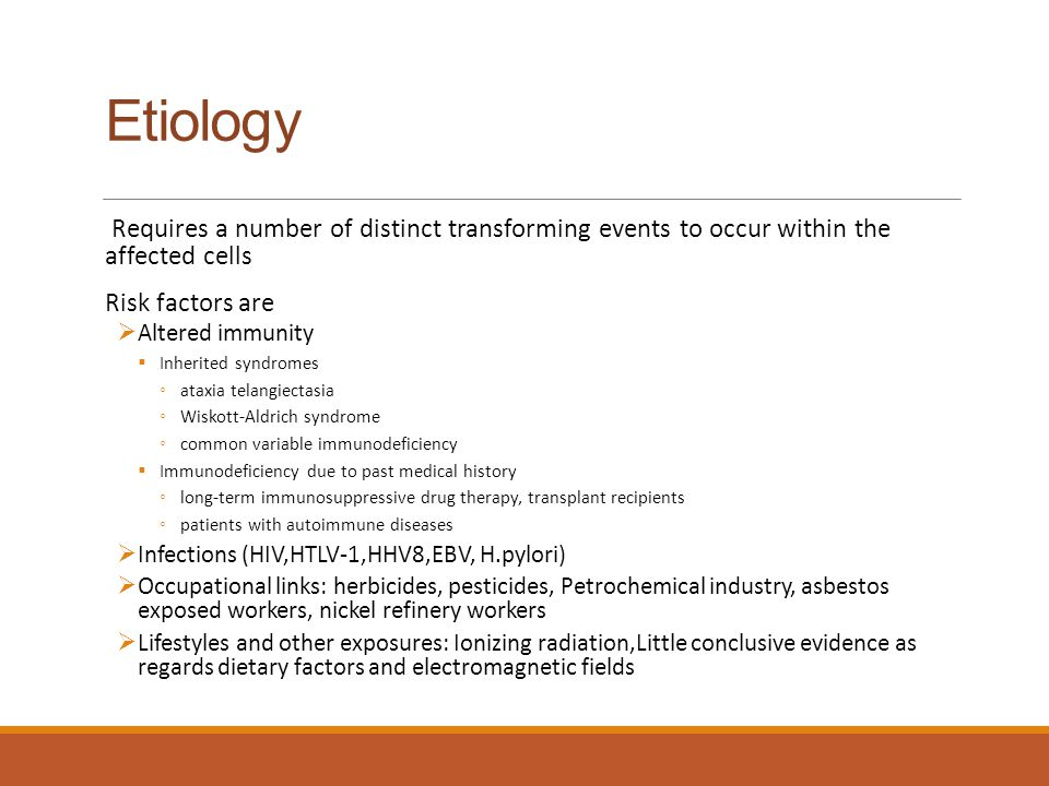 Etiology Requires a number of distinct transforming events to occur within the affected cells. Risk factors are.