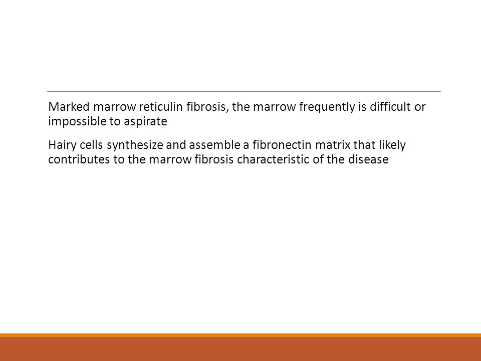 Marked marrow reticulin fibrosis, the marrow frequently is difficult or impossible to aspirate