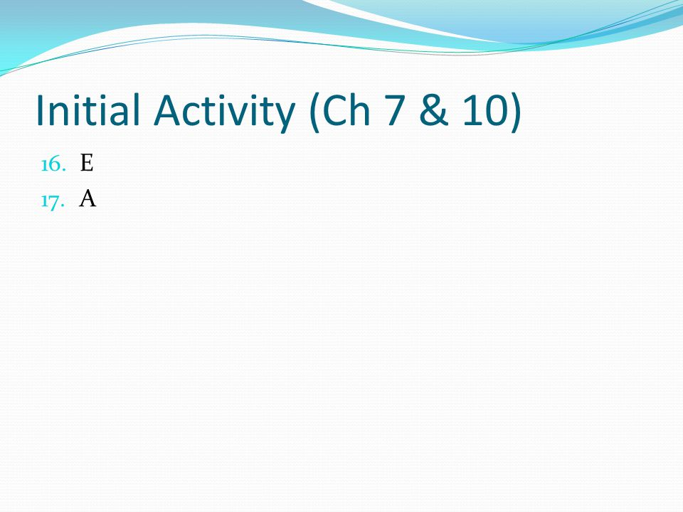 Initial Activity (Ch 7 & 10)