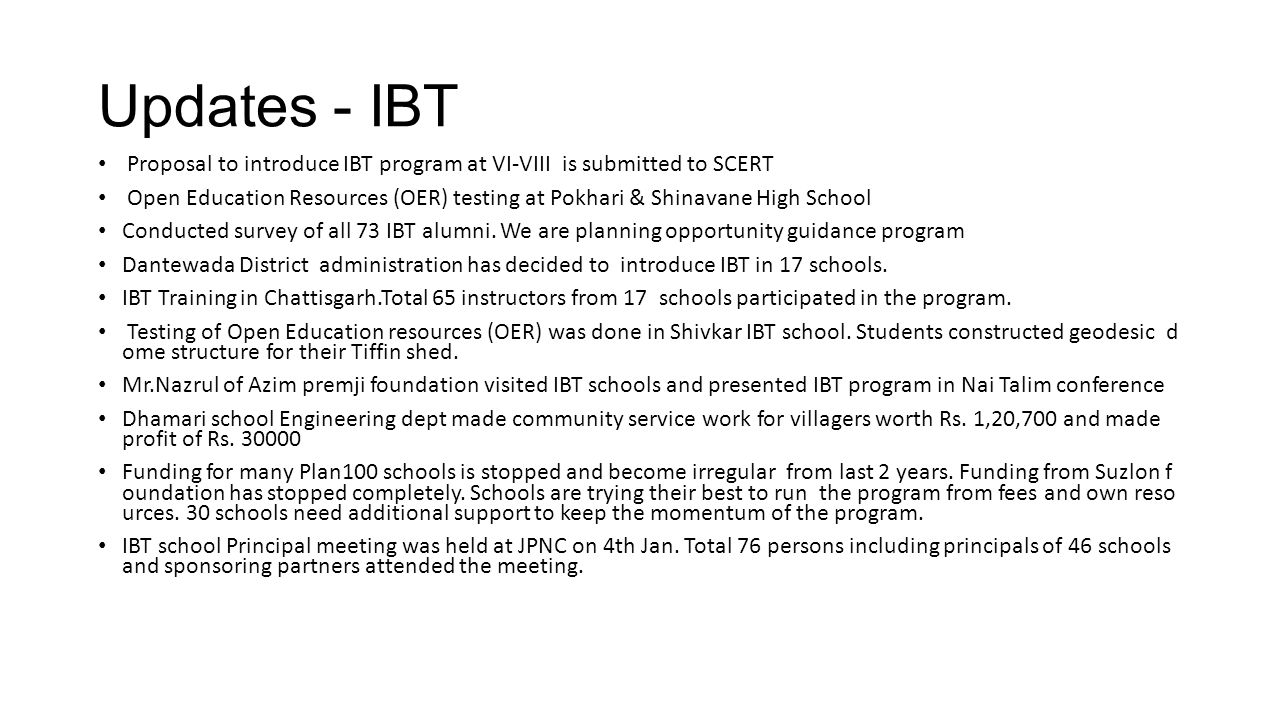 Updates - IBT Proposal to introduce IBT program at VI‐VIII is submitted to SCERT.