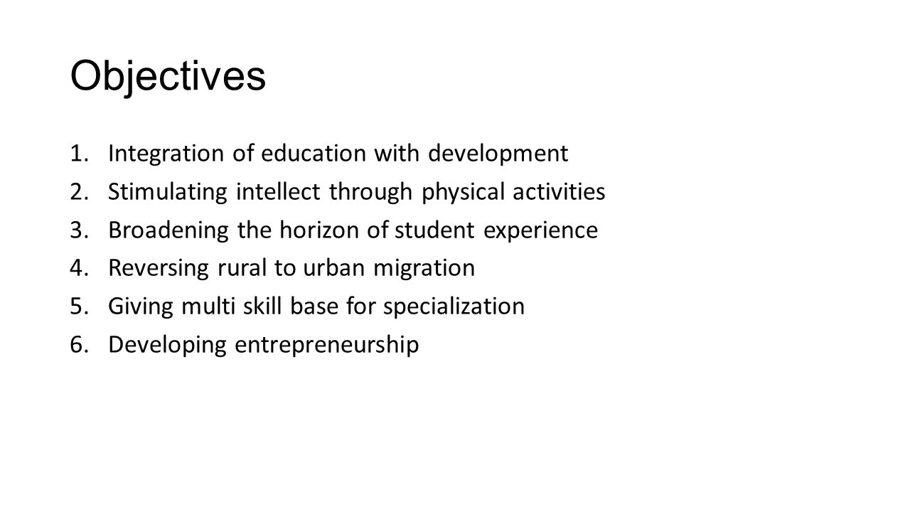 Objectives Integration of education with development