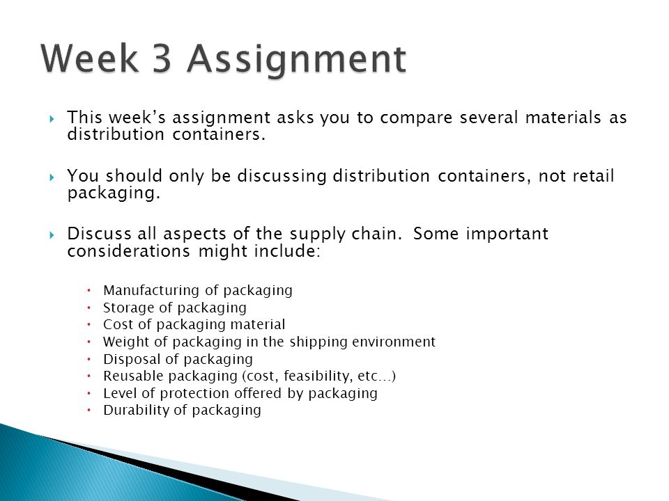 Week 3 Assignment This week's assignment asks you to compare several materials as distribution containers.