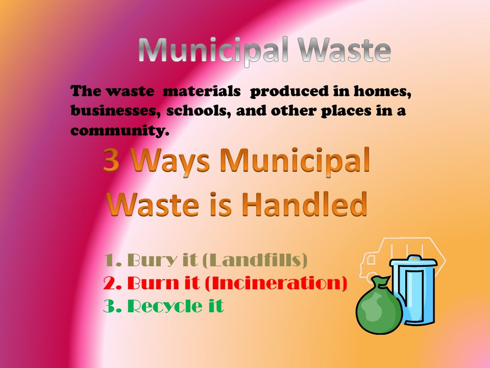3 Ways Municipal Waste is Handled