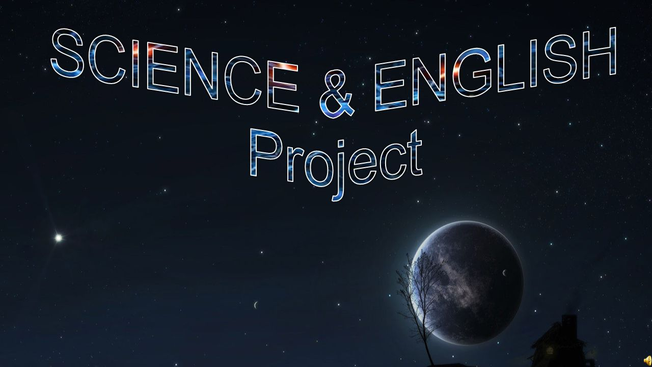 SCIENCE & ENGLISH Project