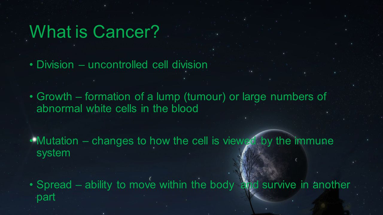 What is Cancer Division – uncontrolled cell division