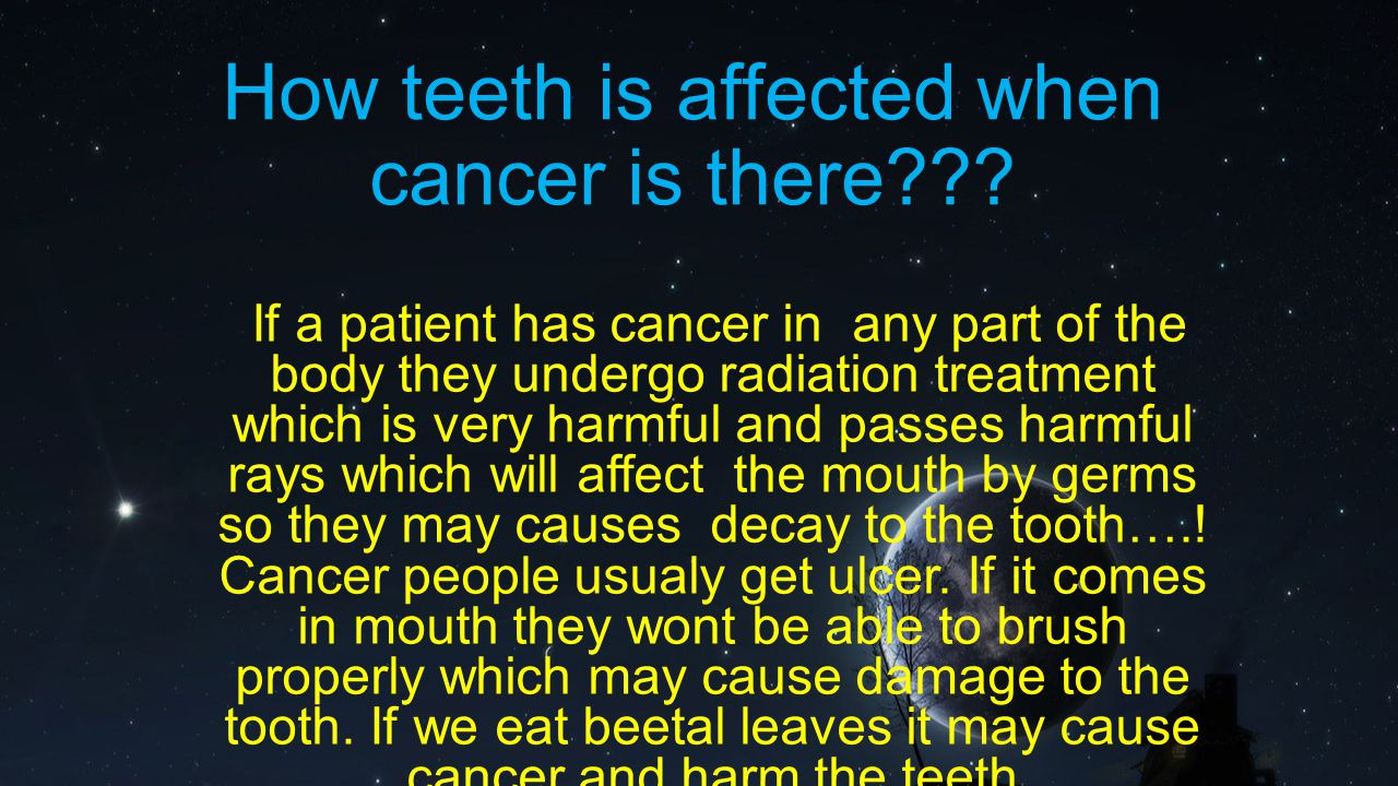 How teeth is affected when cancer is there