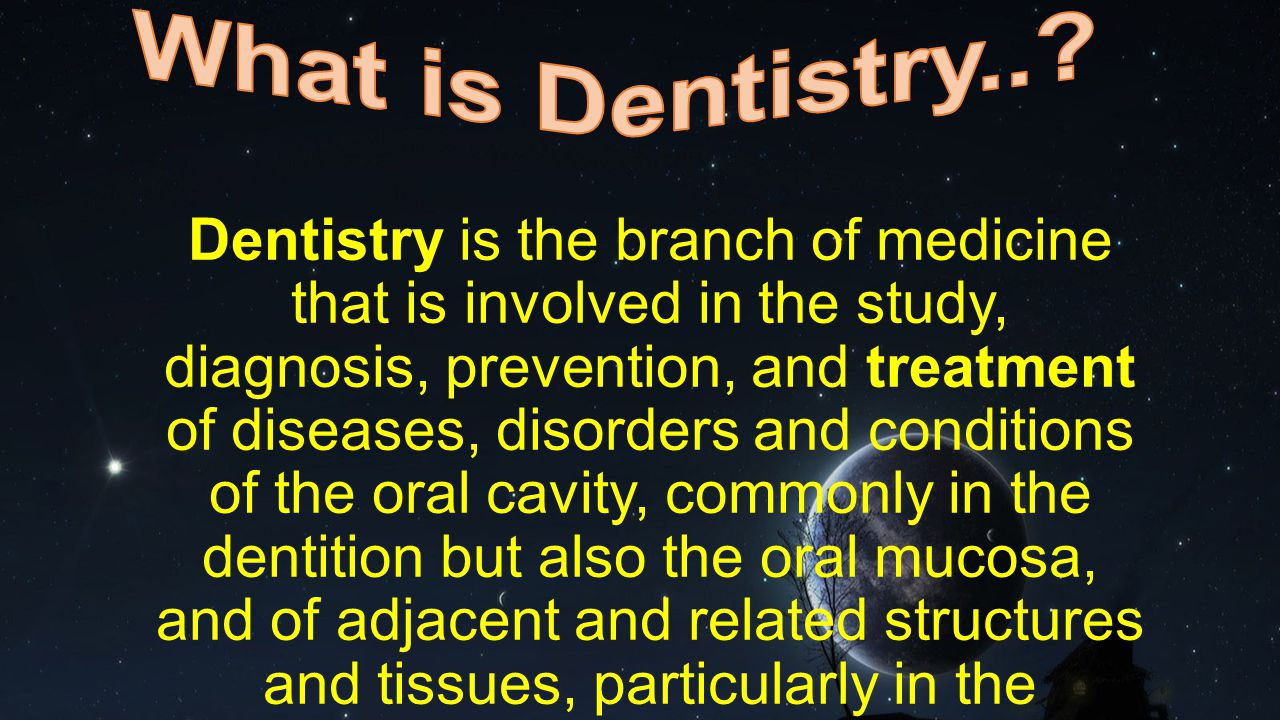 What is Dentistry..