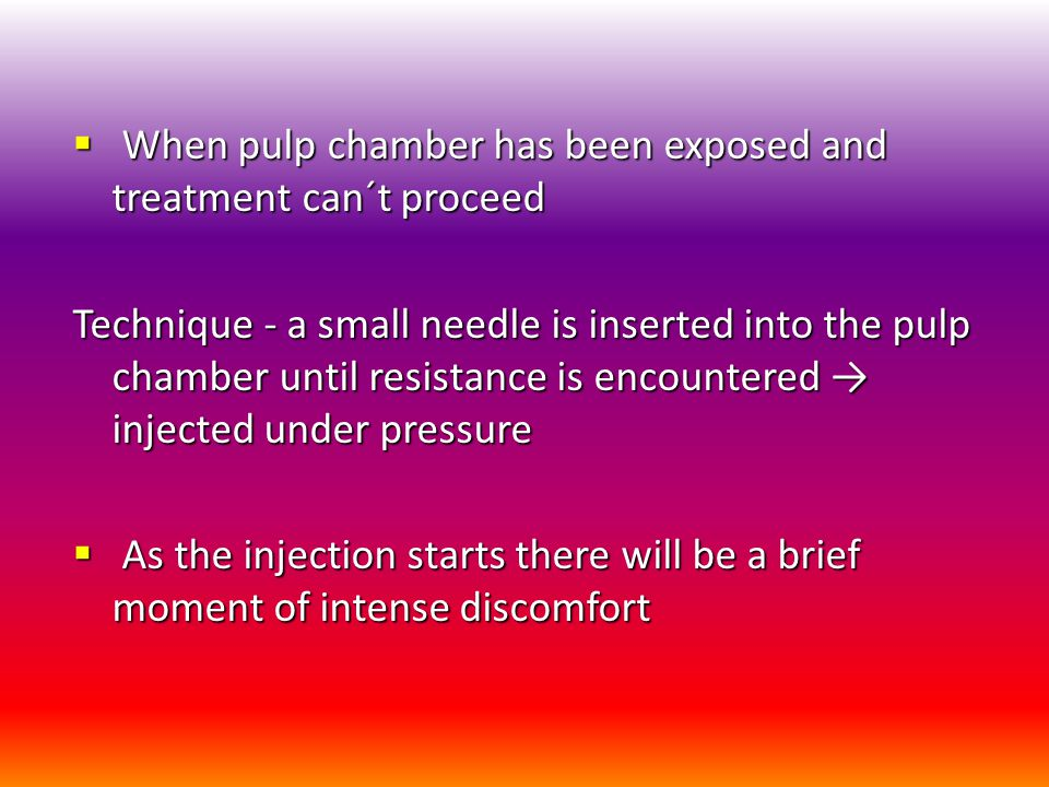 When pulp chamber has been exposed and treatment can´t proceed