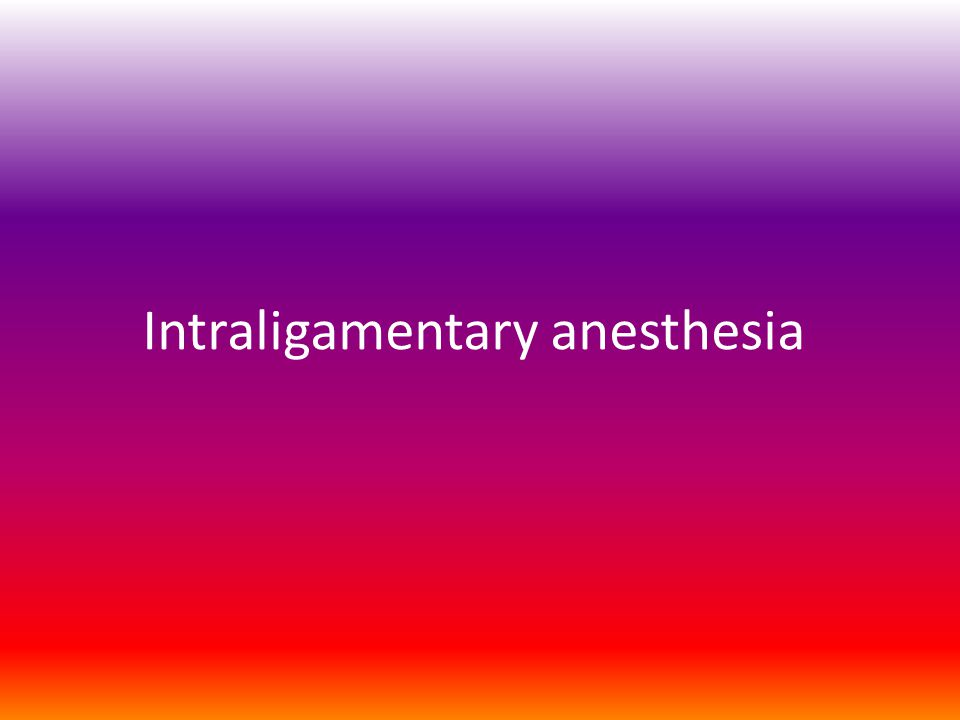 Intraligamentary anesthesia