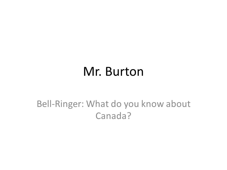 Bell-Ringer: What do you know about Canada