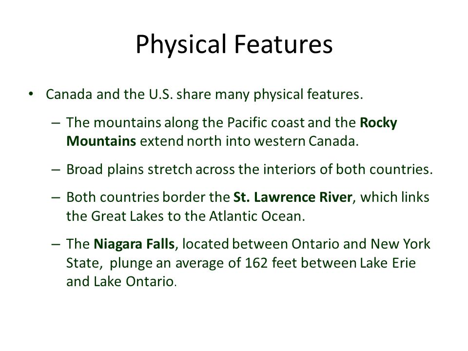 Physical Features Canada and the U.S. share many physical features.