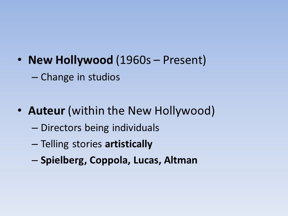 New Hollywood (1960s – Present)