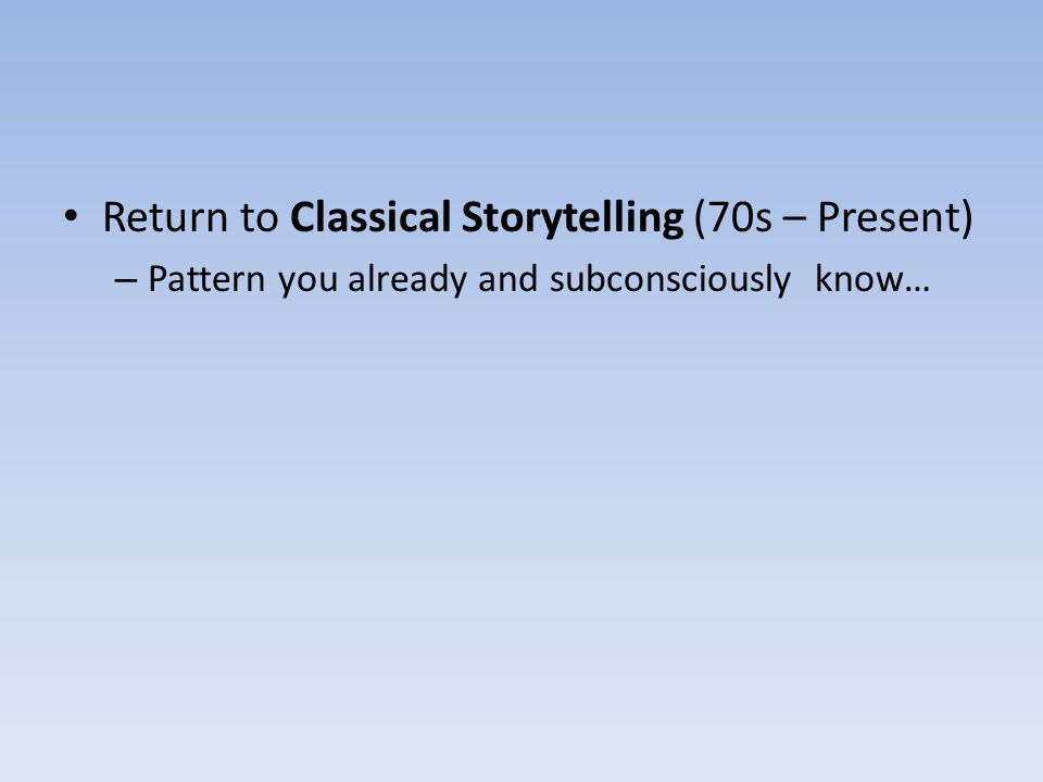 Return to Classical Storytelling (70s – Present)