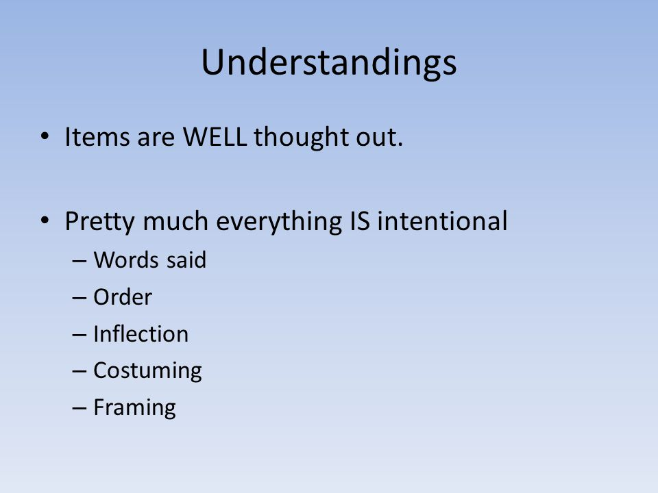 Understandings Items are WELL thought out.