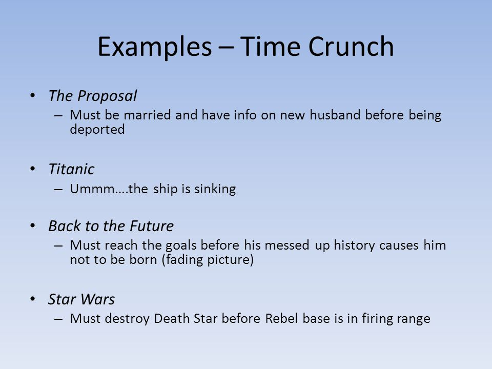 Examples – Time Crunch The Proposal Titanic Back to the Future