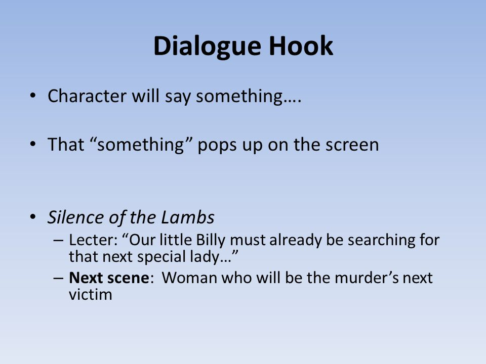 Dialogue Hook Character will say something….