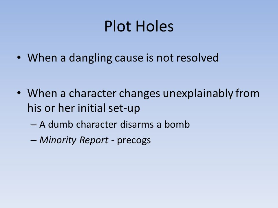 Plot Holes When a dangling cause is not resolved