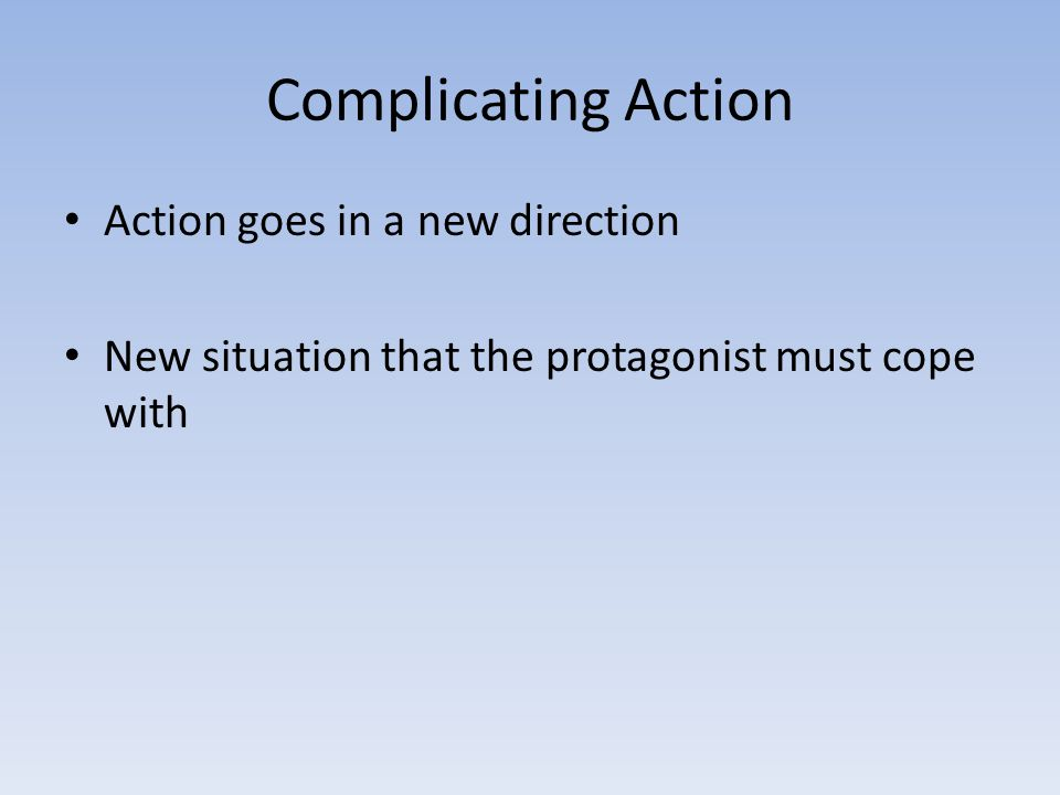 Complicating Action Action goes in a new direction