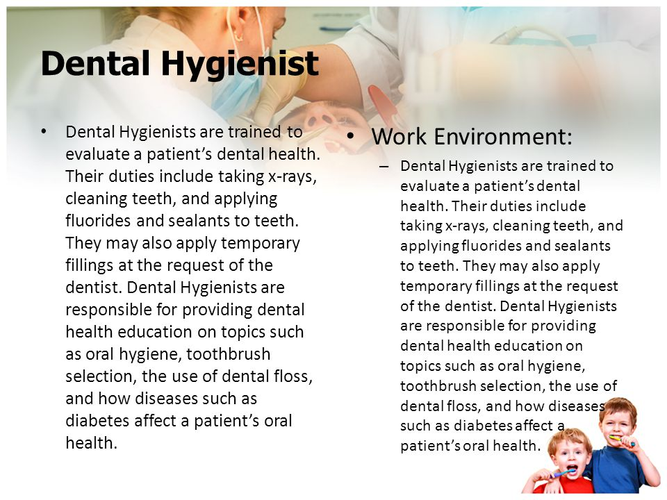 Dental Hygienist Work Environment: