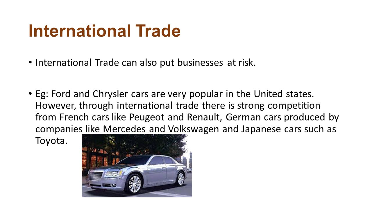 International Trade International Trade can also put businesses at risk.