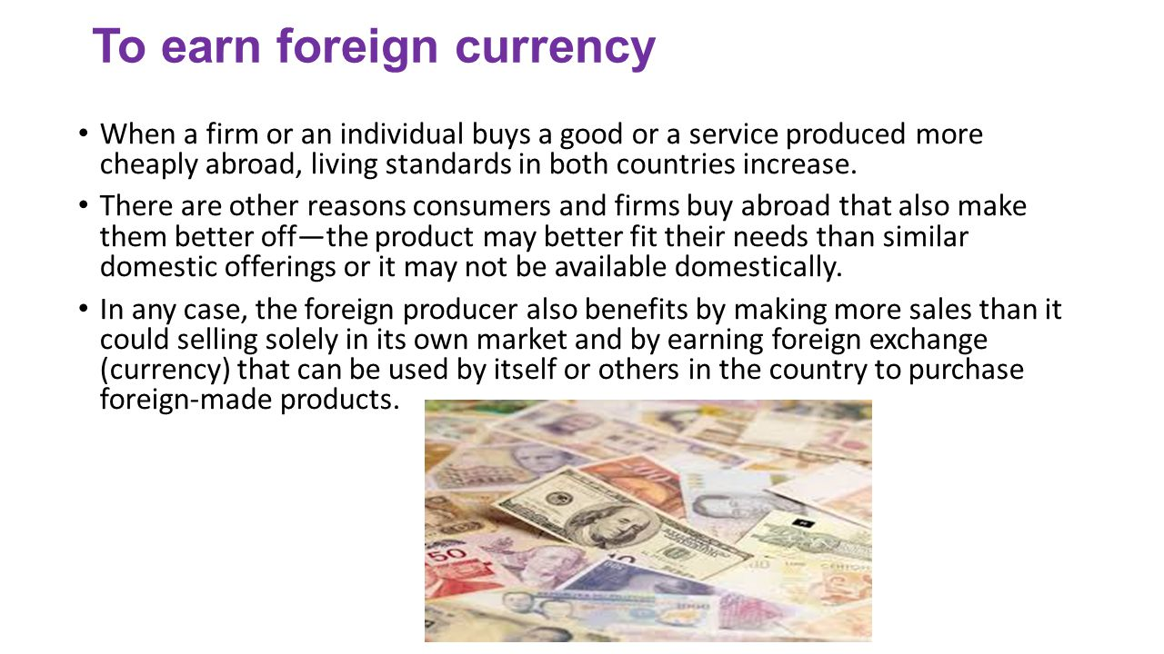To earn foreign currency