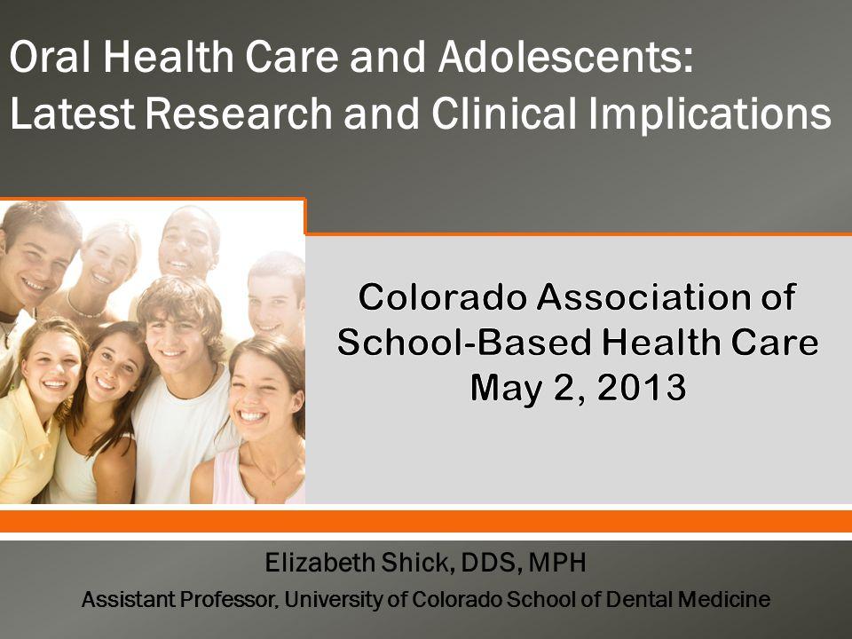 Colorado Association of School-Based Health Care May 2, 2013