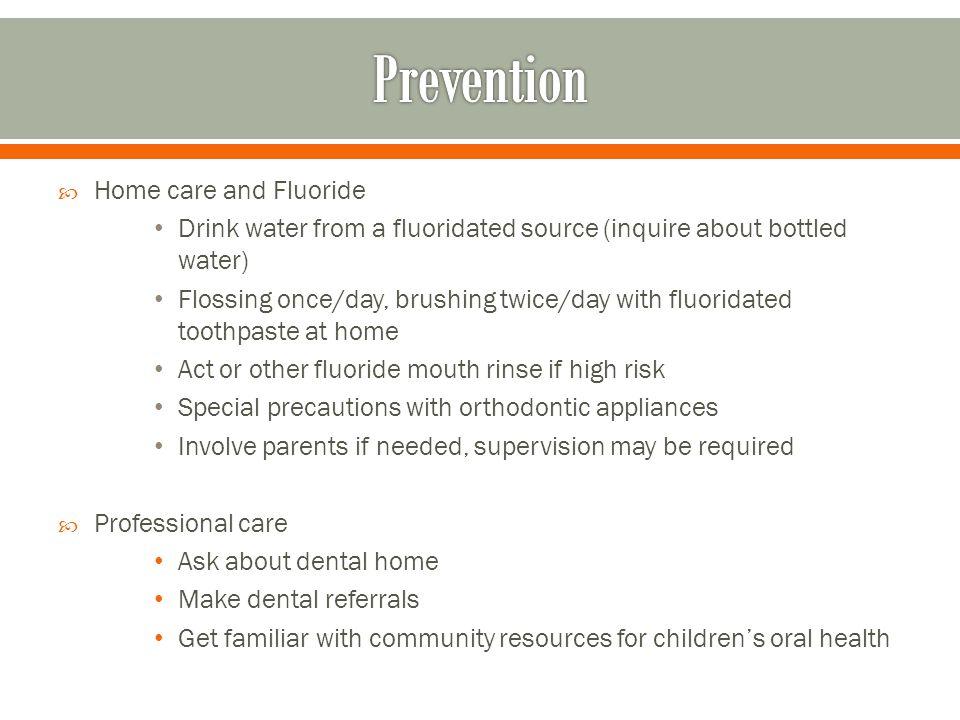 Prevention Home care and Fluoride