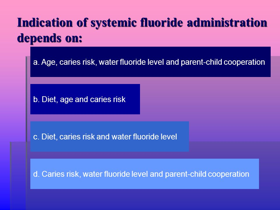 Indication of systemic fluoride administration depends on: