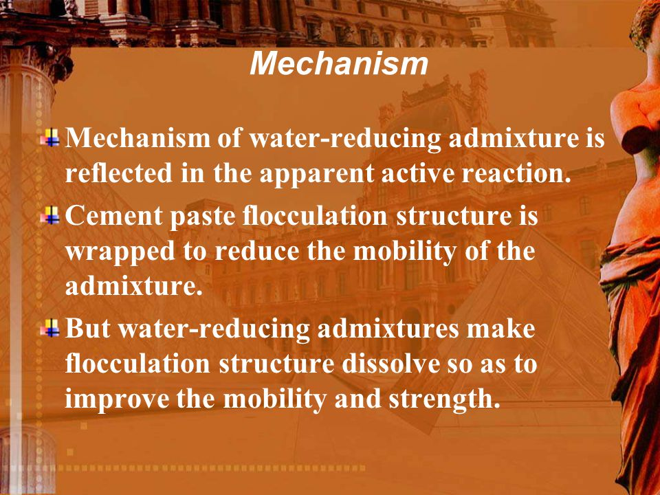 Mechanism Mechanism of water-reducing admixture is reflected in the apparent active reaction.