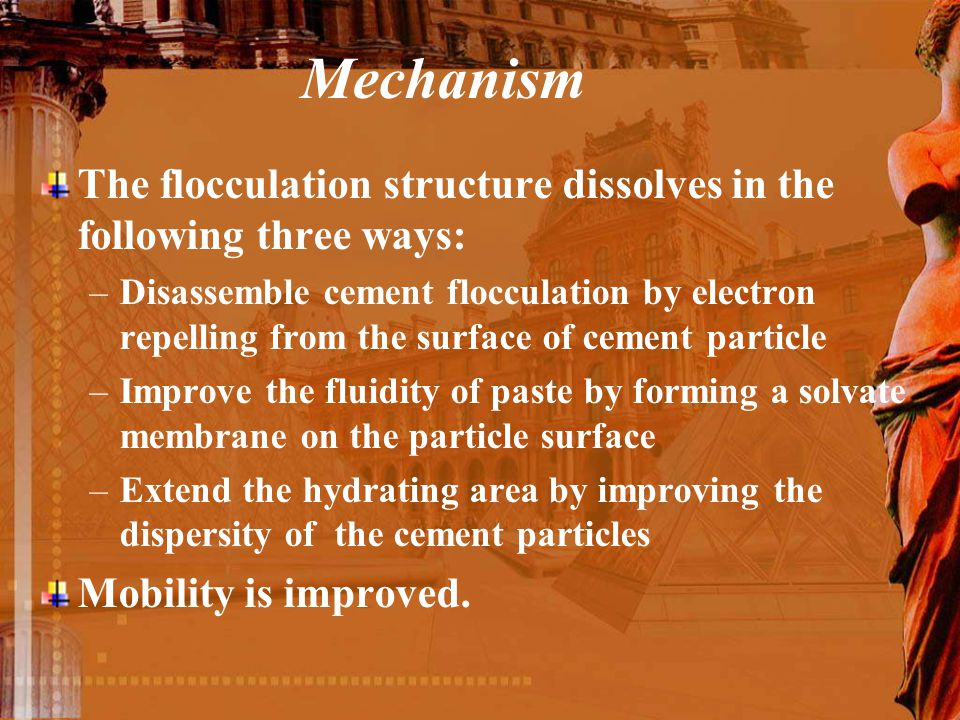 Mechanism The flocculation structure dissolves in the following three ways: