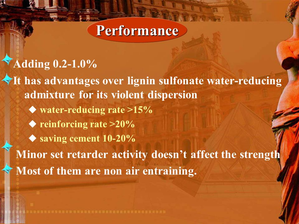 Performance Adding 0.2-1.0% It has advantages over lignin sulfonate water-reducing admixture for its violent dispersion.