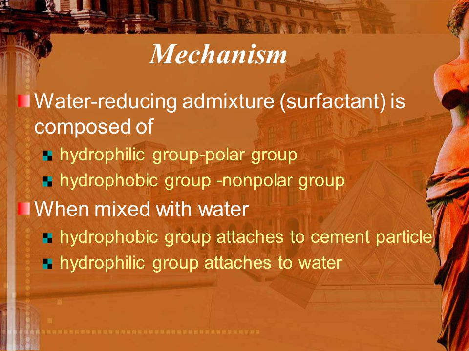 Mechanism Water-reducing admixture (surfactant) is composed of