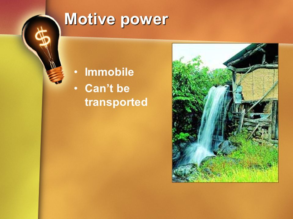 Motive power Immobile Can't be transported