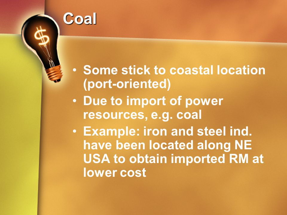 Coal Some stick to coastal location (port-oriented)