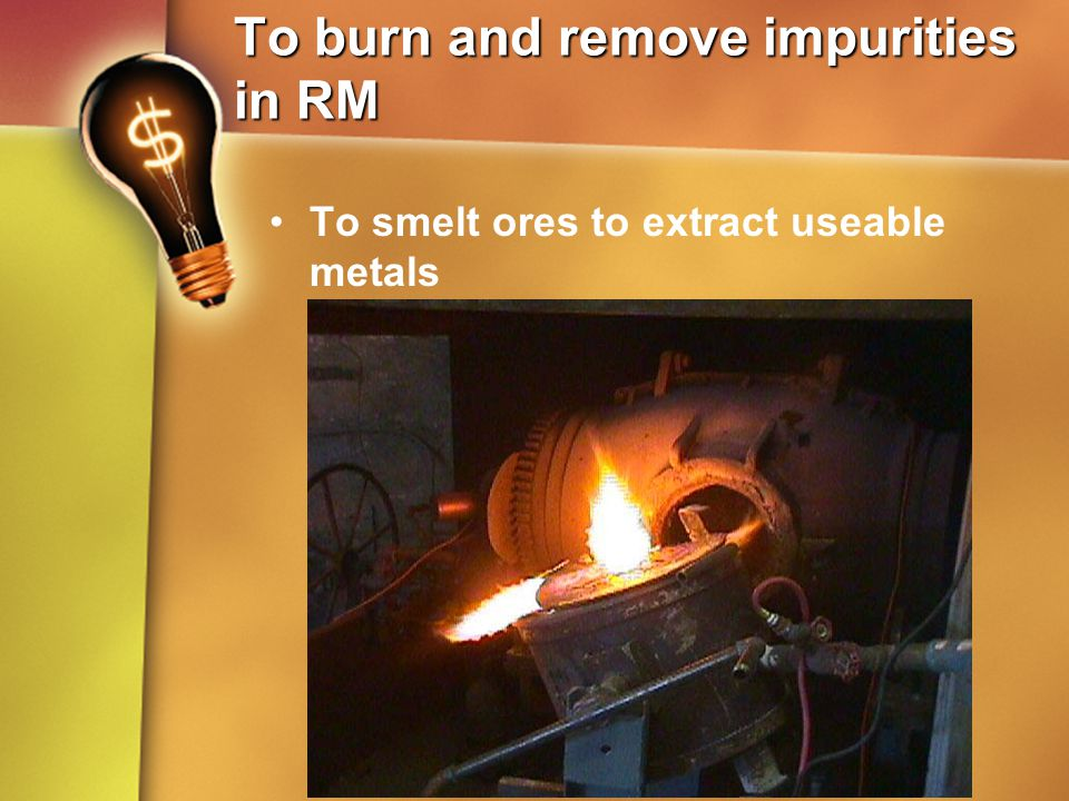 To burn and remove impurities in RM