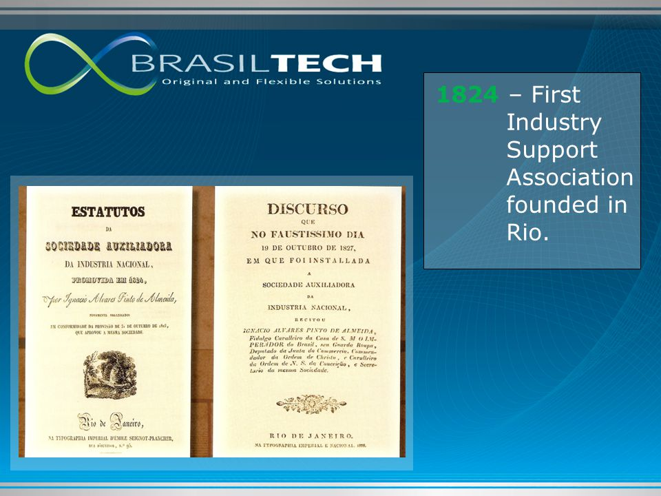 1824 – First Industry Support Association founded in Rio.