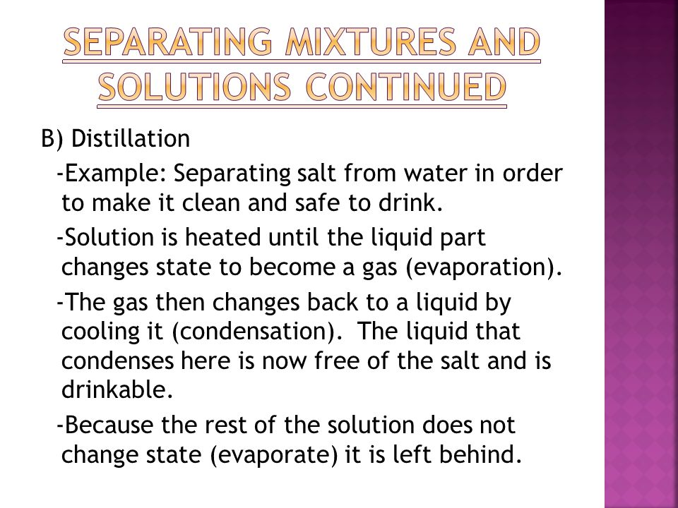Separating Mixtures and solutions Continued