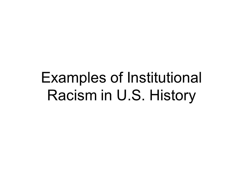 Examples of Institutional Racism in U.S. History