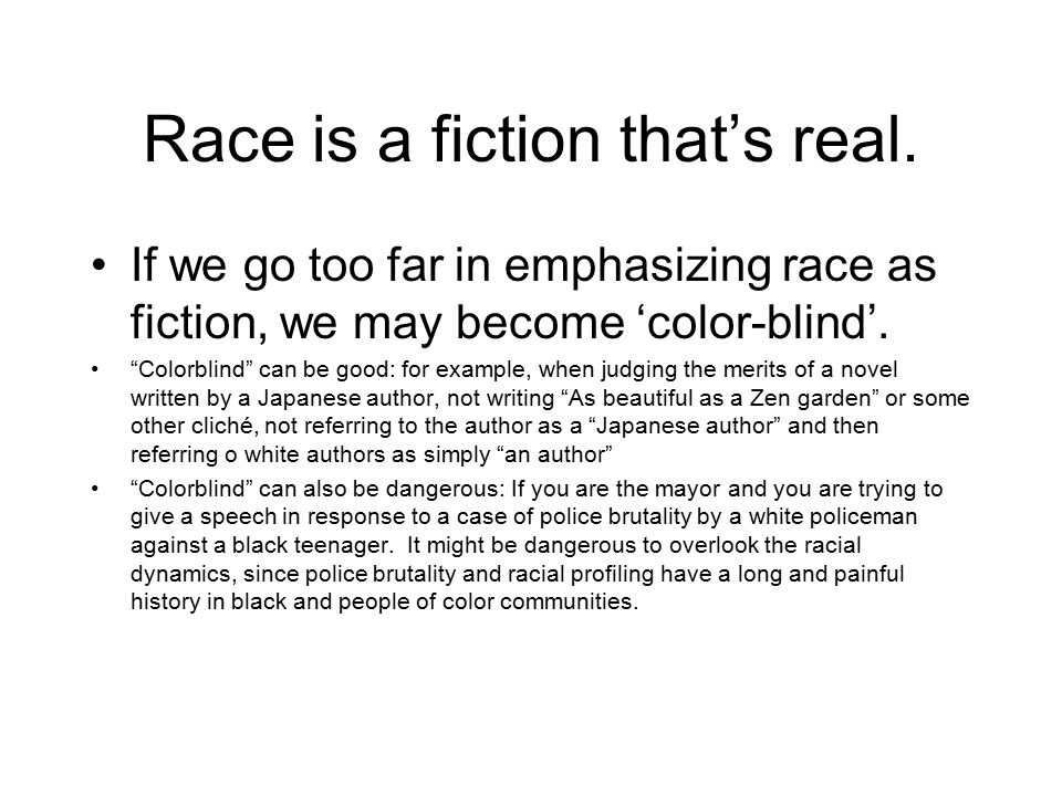 Race is a fiction that's real.
