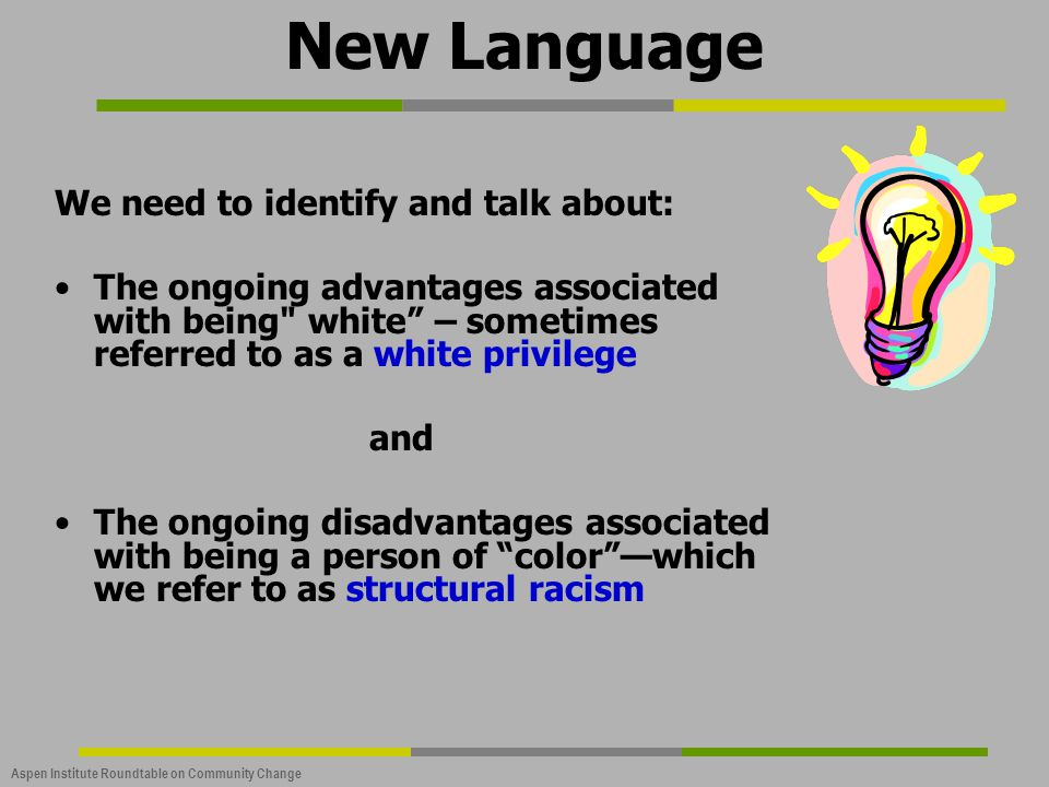 New Language We need to identify and talk about: