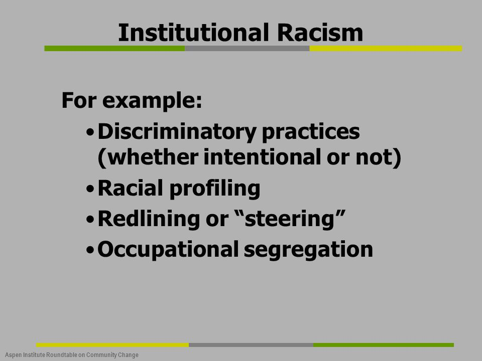 Institutional Racism For example: