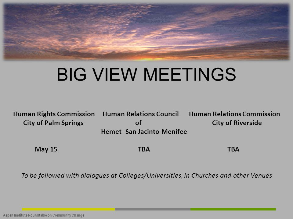 BIG VIEW MEETINGS Human Rights Commission Human Relations Council Human Relations Commission.
