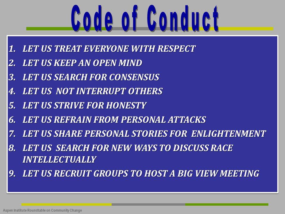 Code of Conduct LET US TREAT EVERYONE WITH RESPECT
