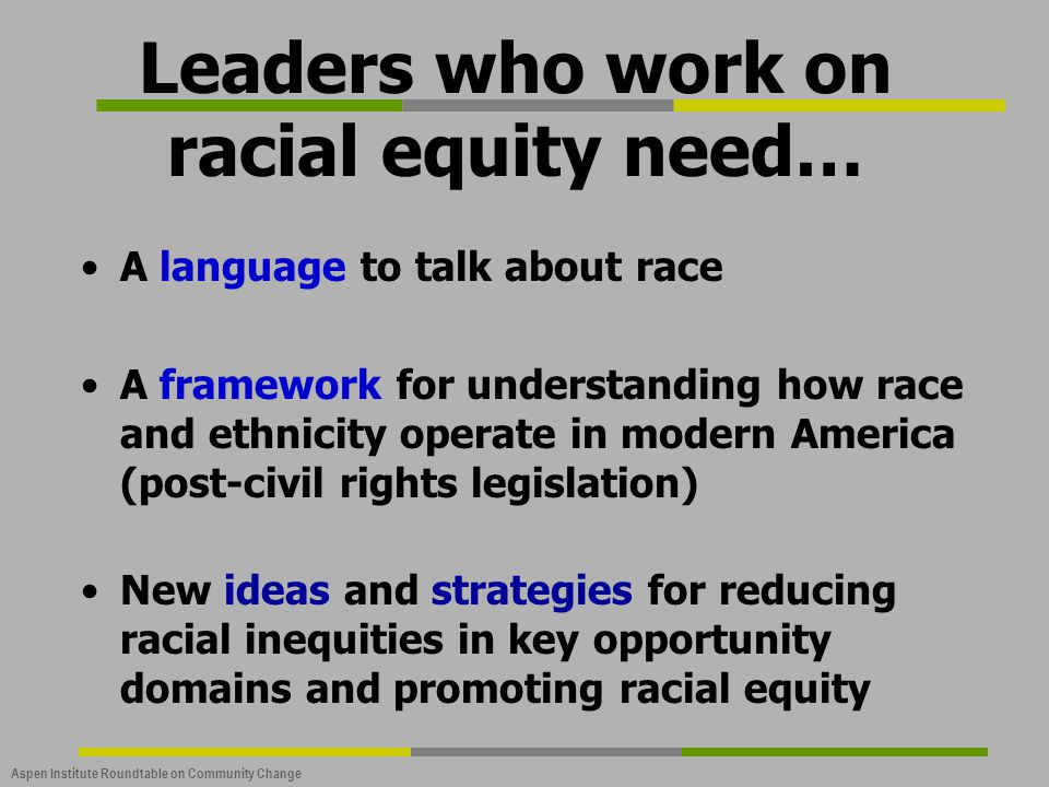 Leaders who work on racial equity need…